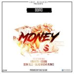 BBird – Money ft. Kofi Kinaata x Gemini x Denk iLLs x Blaq Nacha Ranks