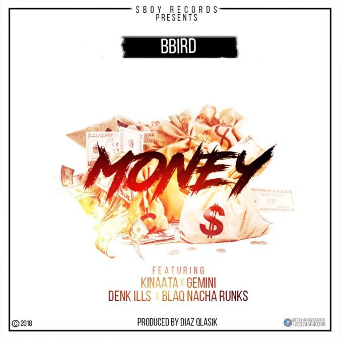 BBird – Money ft. Kofi Kinaata x Gemini x Denk iLLs x Blaq Nacha Ranks
