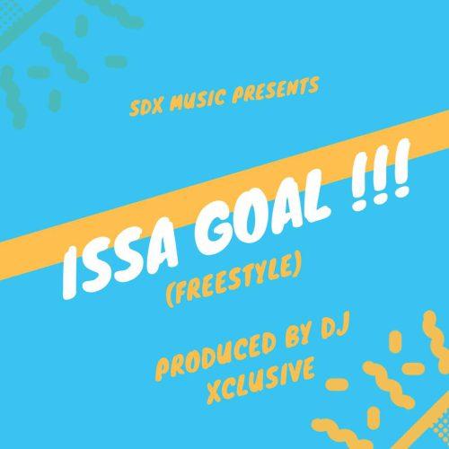 DJ Xclusive – Issa Goal (Freestyle) (Prod. By DJ Xclusive)