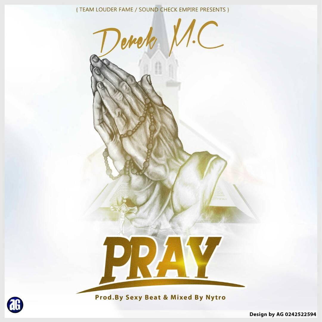 Derek MC – Pray (Prod. By Sexy Beat & Mixed By Nytro)