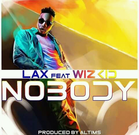 L.A.X – Nobody ft. Wizkid (Prod. By Altims)