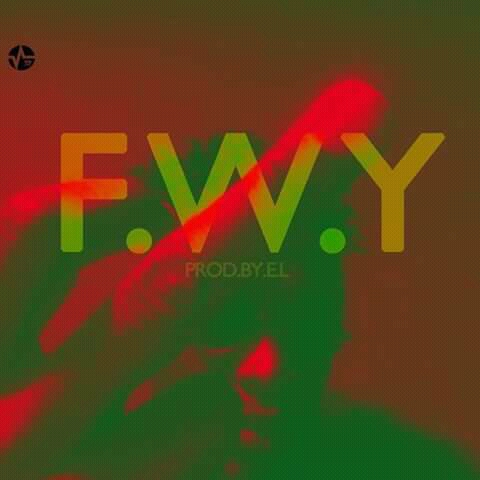 E.L – FWY (Fuck With You) (Sarkodie Diss?) (Prod. by E.L)