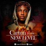 Cartun Ft Guru – New Level (Prod By Tipcy)