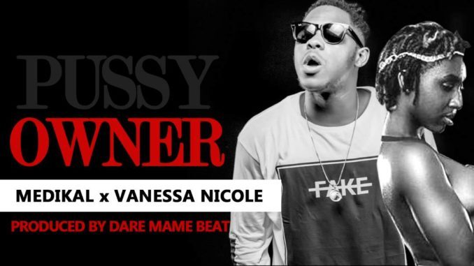 Medikal-x-Vanessa-Nicoal-Owner-(Prod-By-Dare-Mame-Beat)
