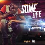 Tommy Lee Sparta – Some Life (Prod. By Damage Musiq)