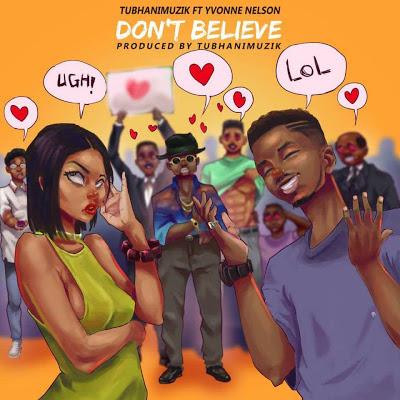 TubhaniMuzik – Don't Believe ft Yvonne Nelson