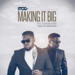 MOG-x-Sarkodie-Making-It-Big-Prod.-by-Qwesiking_