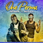 Patapaa-One-Perma-ft.-Medikal-(Prod.-by-MOG-Beatz)