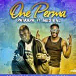 Patapaa-One-Perma-ft.-Medikal-(Prod.-by-MOG-Beatz)