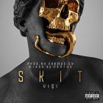 viGi – Skit (Prod. By EbbMusick)