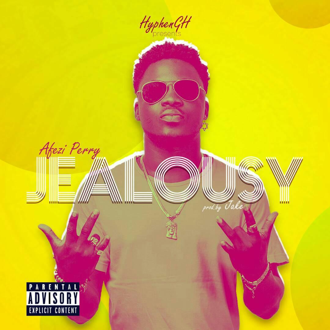 Afezi Perry – Jealousy (Prod. By Jake)
