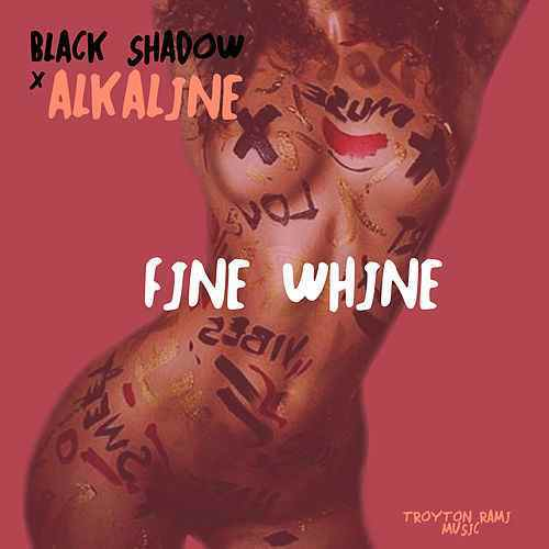 Alkaline – Fine Whine (Prod. By Black Shadow)