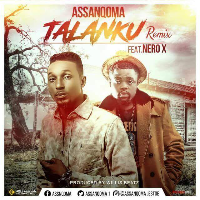 Assanqoma – Talanku (Remix) (Feat. Nero X) (Prod. By WillisBeatz)