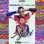 BandyBwoy - Ajeei (Feat. Article Wan) (Prod. By B2)