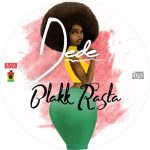 Blakk Rasta – Dede (Prod. By King Jay)