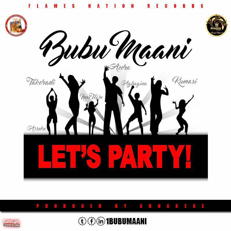 Bubu Maani – Let's Party (Prod. By Aboakese)
