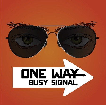 Busy Signal – One Way