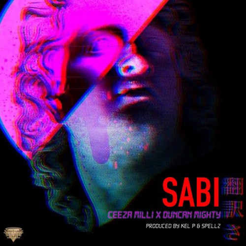 Ceeza Milli – Sabi (Feat. Duncan Mighty) (Prod. By Spellz)
