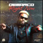 Demarco – Right Now (Prod. By Damage Musiq)