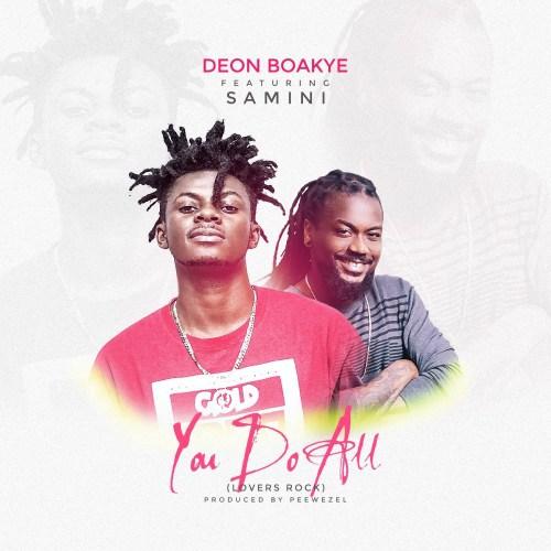 Deon Boakye – You Do All (Feat. Samini) (Prod. By Peewezel)
