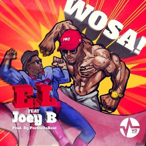 E.L – Wosa (Feat. Joey B)  (Prod. By Pee Gh)