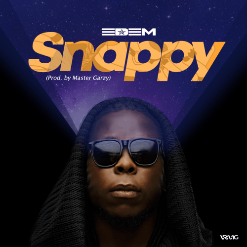 Edem – Snappy (Prod. By Mix Master Garzy)