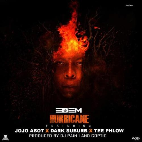 Edem – Hurricane (Feat. TeePhlow,Jojo Abot,Dark-Suburb) (Prod. By DJ Pain & Coptic)