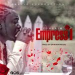 Ephraim – Empress 1 (Prod. By Ephraimmusiq)