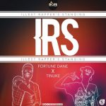 Fortune Dane – I.R.S (Illest Rappers Standing) (Feat. Tinuke) (Prod. By Fortune Dane)