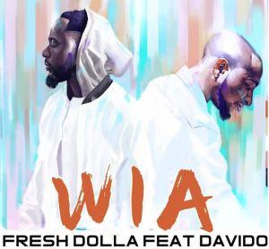 Fresh dollar – WIA (Feat. Davido) (Prod. By Fresh)