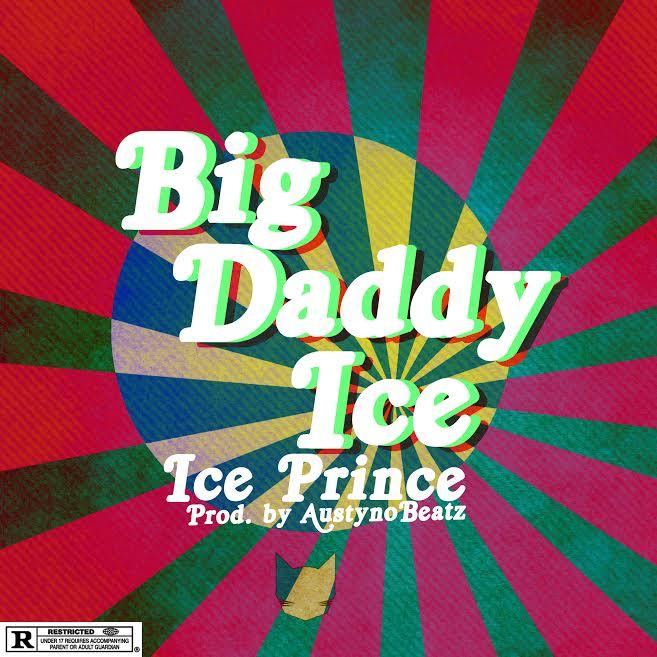 Ice Prince – Big Daddy (Prod. By AustynoBeatz)