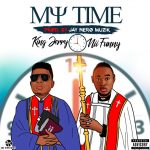 King Jerry - My Time (Feat. Nii Funny) (Prod. By Jay Nero Muzik)