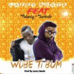 Lazzy Beatz - Wobe Ti Bum (Feat. Sarkodie & Patapizy) (Prod. By Lazzy Beatz)