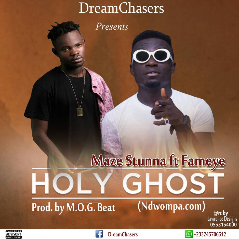 Maze Stunna – Holy Ghost (Feat. Fameye) (Prod. By M.O.G. Beat)