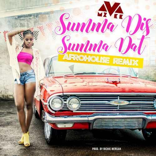 Mzvee – Summa Dis Summa Dat (Afro-House Remix) (Prod. By Richie Mensah)