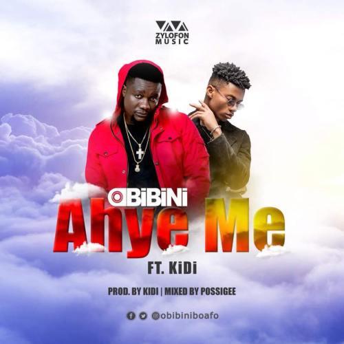 Obibini – Ahye Me (Feat. KiDi (Prod. By KiDi)