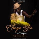 Patapaa – Ebeye Yie (Prod. By King O.D.C)