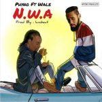 Phyno – N.W.A (Feat. Wale) (Prod. By Lambeats)