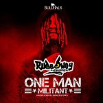 Rudebwoy Ranking – One Man Militant (Prod. By BeatzHynex)