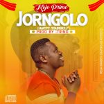 Kojo Prime_JORNGOLO(happy Yourself)_Prod by;Trino
