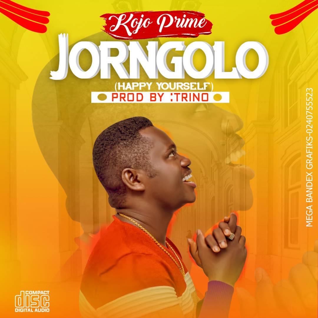 Kojo Prime_JORNGOLO(happy Yourself)_Prod by;Trino