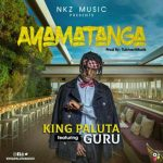 King-Paluta-Ft-Guru-–-Ayamatanga-(Prod-By-TubhaniMuzik)