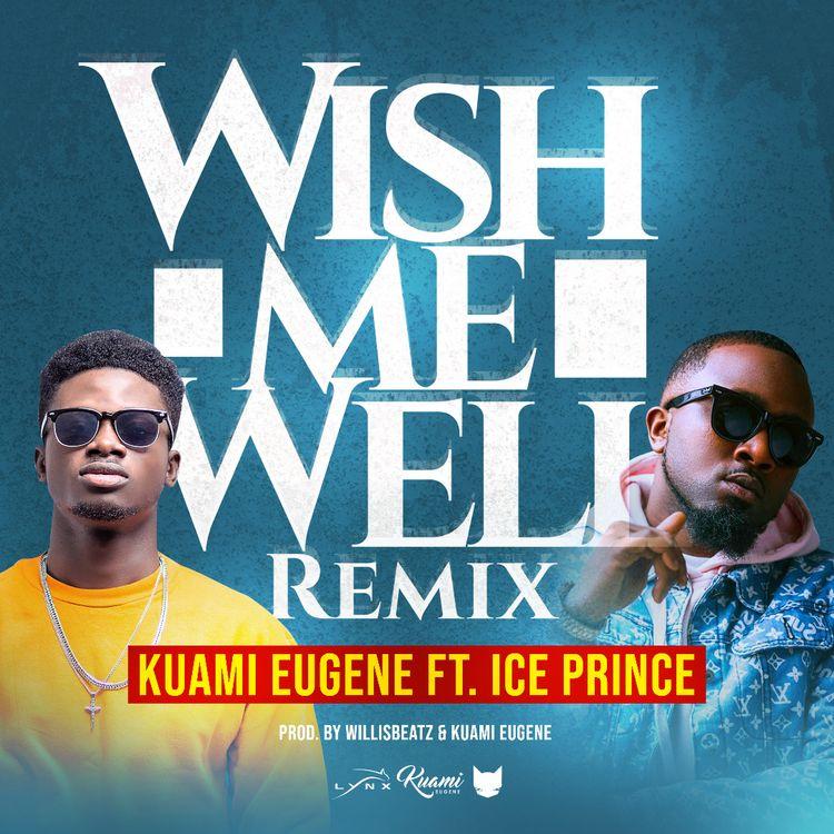 Kuami-Eugene-ft.-Ice-Prince-(Wish-Me-Well-Remix)