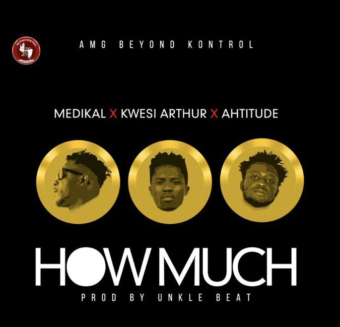 Medikal-How-Much-ft.-Kwesi-Arthur-x-Ahtitude-Prod-by-Unkle-Beatz
