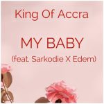 King-Of-Accra-feat.-Sarkodie-Edem-(My-Baby)