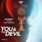 Donzy-ft.-Kofi-Kinaata-(You-And-The-Devil)