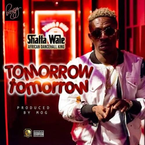Shatta-Wale-Tomorrow-Tomorrow-(Prod.-by-MOG)