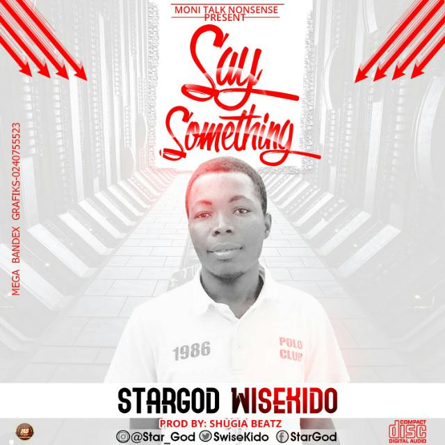 StarGod WiseKido-Say Something(Prod.By TrapcyBeat)