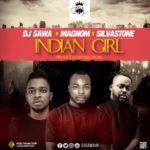 DJ Sawa ft Magnom x Silva Stone – Indian Girl (Prod By Magnom)