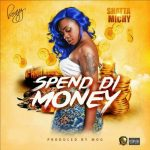 Shatta-Michy-Spend-Di-Money-(Prod-By-MOG-Beatz)